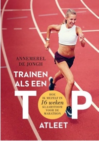 trainen als een topatleet Annemerel de Jongh